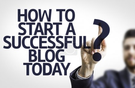Text: How to Start a Successful Blog Today?