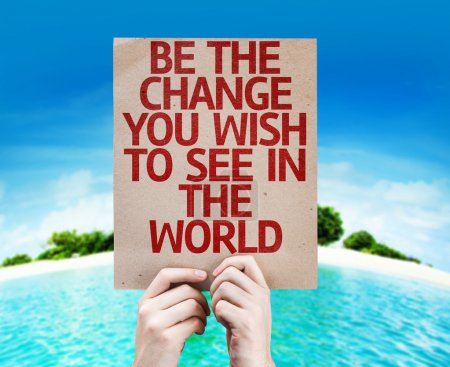 Be The Change You Wish to See in the World card