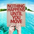 Nothing Happens Until You Move card with beach bac...