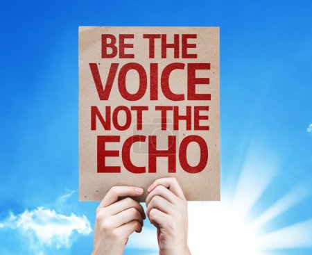 Photo pour Be the Voice not the Echo card with sky background - image libre de droit
