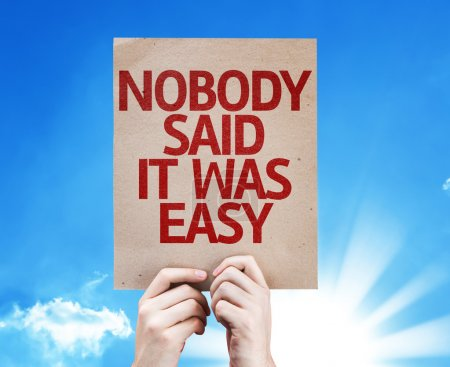 Nobody Said it Was Easy card