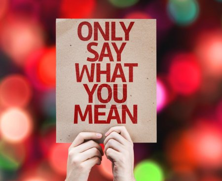 Only Say What You Mean card
