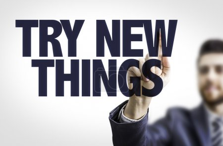Text: Try New Things