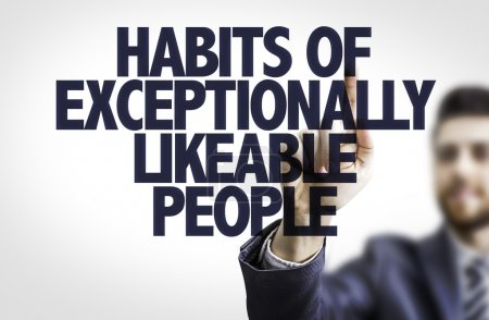 Photo pour Business man pointing the text: Habits of Exceptionally Likable People - image libre de droit