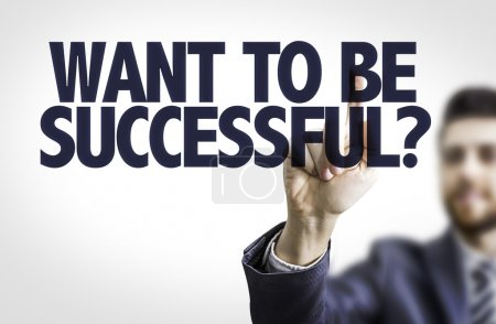 Photo for Business man pointing the text: Want To Be Successful? - Royalty Free Image