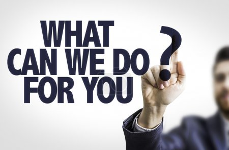 Text: What Can We Do For You?