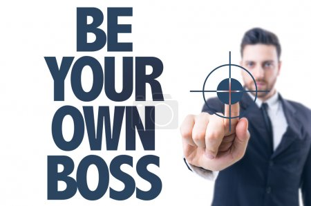 Photo pour Homme d'affaires pointant le texte : Be Your Own Boss - image libre de droit