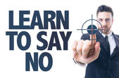 Text: Learn to Say No