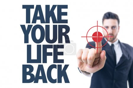 Text: Take Your Life Back