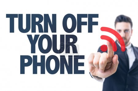 Text: Turn Off Your Phone