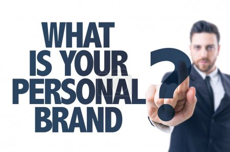 Text: What Is Your Personal Brand?