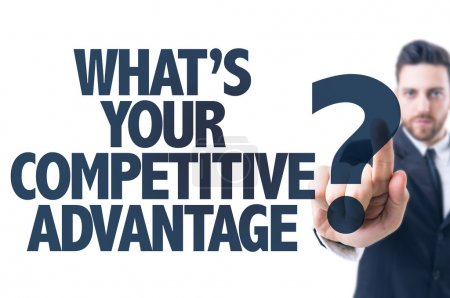 Text: What's Your Competitive Advantage?