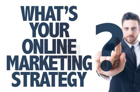 Text: Whats Your Online Marketing Strategy?