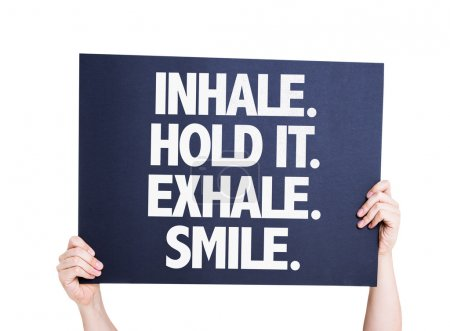 Inhale Hold It Exhale Smile card