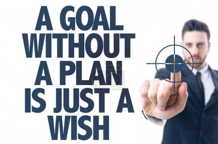 Photo for Business man pointing the text: A Goal Without a Plan is Just a Wish - Royalty Free Image