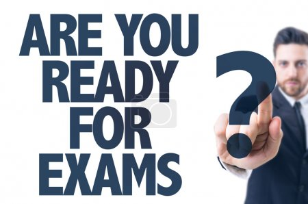 Photo for Business man pointing the text: Are You Ready For Exams? - Royalty Free Image