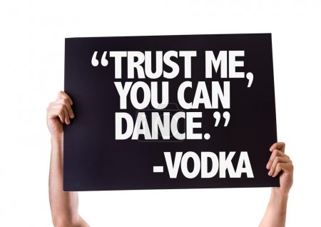 """Trust Me You Can Dance"" -Vodka card"