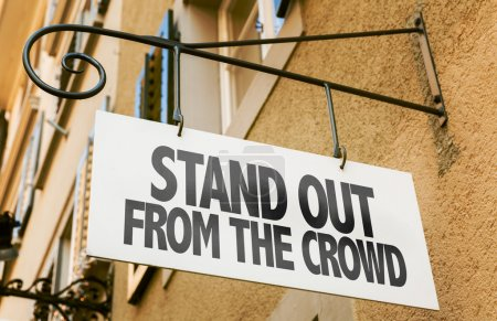 Photo for Stand Out From the Crowd sign in a conceptual image - Royalty Free Image