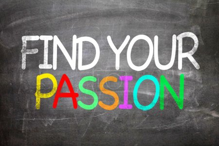 Photo for Find Your Passion written on a chalkboard - Royalty Free Image