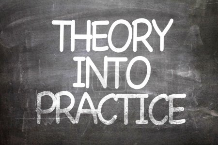Theory into Practice on a chalkboard
