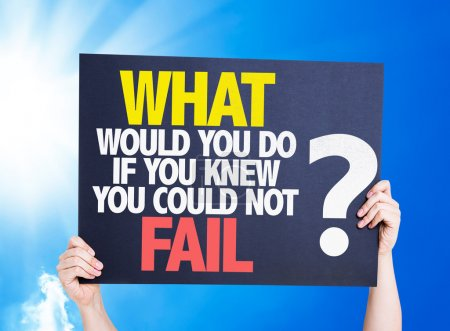 Photo for What Would You Do If You Know You Could Not Fail? placard with sky background - Royalty Free Image