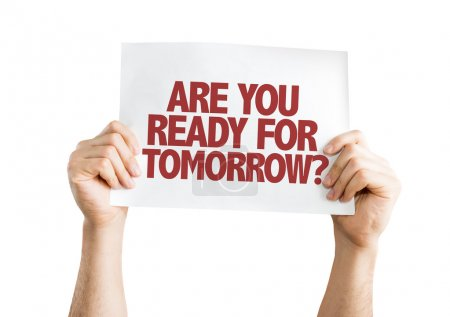 Photo for Are You Ready for Tomorrow? placard isolated on white background - Royalty Free Image