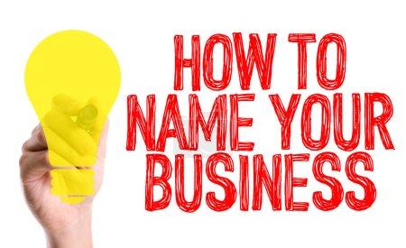 Photo pour Main avec marqueur écrivant les mots Comment nommer votre entreprise - image libre de droit