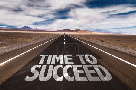 Photo for Time to Succeed written on desert road - Royalty Free Image
