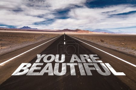 You Are Beautiful  on desert road