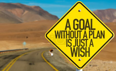 Photo for A Goal Without a Plan Is Just a Wish sign on desert road - Royalty Free Image