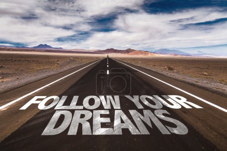 Follow Your Dreams on road