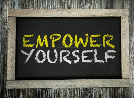 Empower Yourself on chalkboard