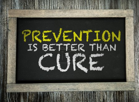 Prevention is Better than Cure on chalkboard