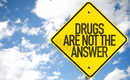 Drugs Are Not the Answer sign