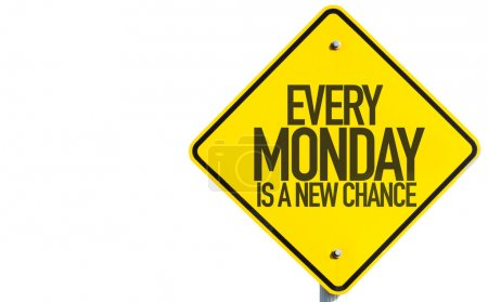 Every Monday Is a New Chance sign