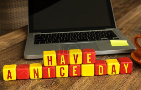 Have a Nice Day written on cubes