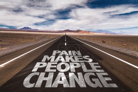Pain Makes People Change on road