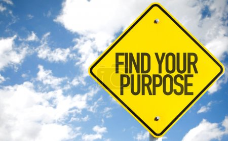 Find Your Purpose sign
