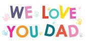 Milujeme tě, tati. Happy Den otců card s ruka tiskne vektor