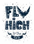 Fly high to the sky