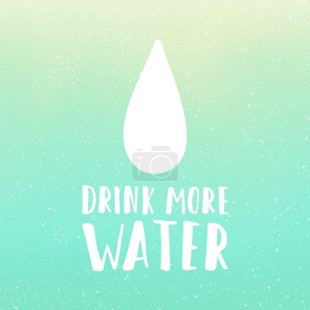 Illustration pour Buvez plus d'eau affiche de motivation. Texte dessiné à la main et fond dégradé. Illustration vectorielle dessinée main - image libre de droit