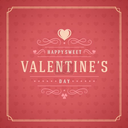 Illustration for Valentines Day Greeting Card or Poster Vector illustration. Retro typography design and texture background. Happy Valentines Day background, Valentine Card, Love Concept, Valentine label - Royalty Free Image