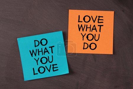 L'amour ce que vous faites et faites ce que vous aimez