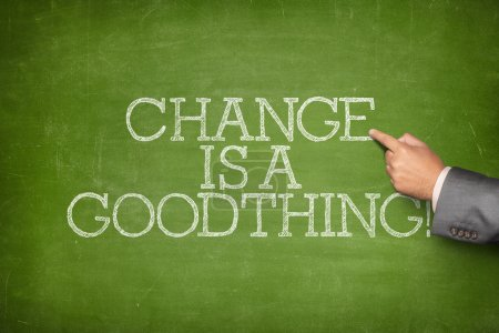 Change is a good thing text on blackboard