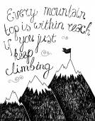 Vector motivation quote poster hand drawn in black and white Climbing the mountains achieve goal success in business