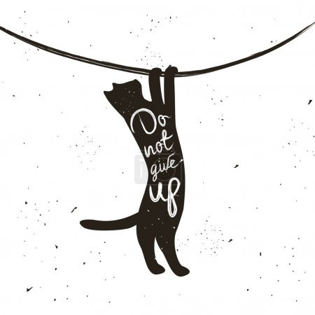 Illustration for Vector hand drawn typographic poster with hanging cat. Don't give up. Inspirational and motivational hipster style illustration - Royalty Free Image