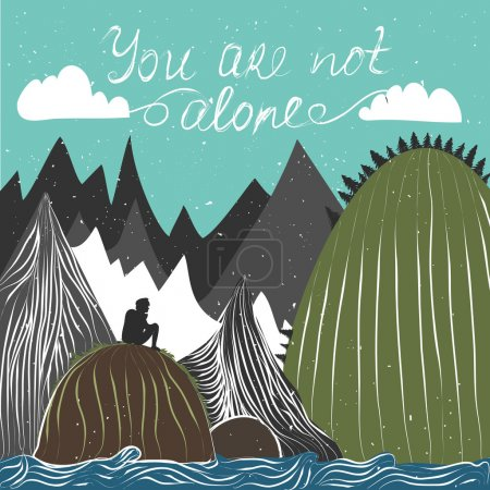 Illustration for Vector illustration of man silhouette, mountains and forest. You are not alone. Motivational and inspirational typography poster with quote. The concept of the unity of man and nature. Backpacking - Royalty Free Image