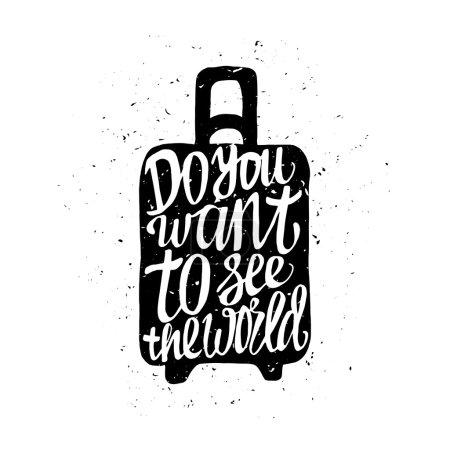 Illustration pour Affiche de voyage motivante avec valise. Étiquette de voyage avec texture grunge. Voulez-vous voir le monde - image libre de droit