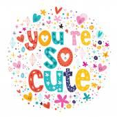 You're so cute Valentine card