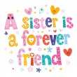 A sister is a forever friend vector illustration...